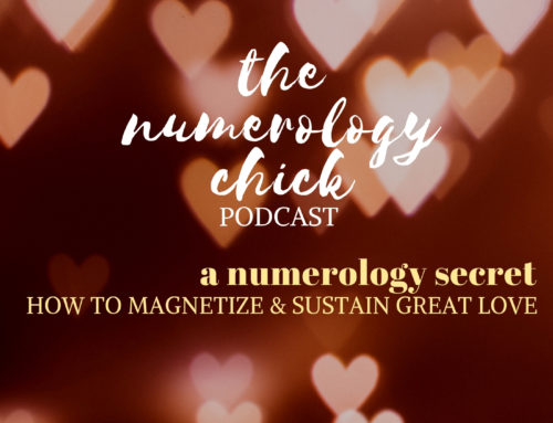 #48: A Numerology Secret: How to Magnetize & Sustain GREAT LOVE