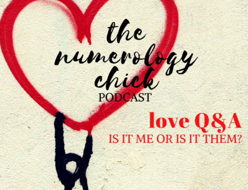 #51: Love Numerology Q&A: Is It ME or Is It THEM?