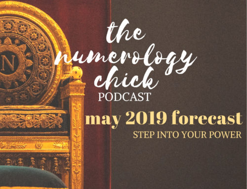 #53: May 2019 Numerology Forecast: Step Into Your Power