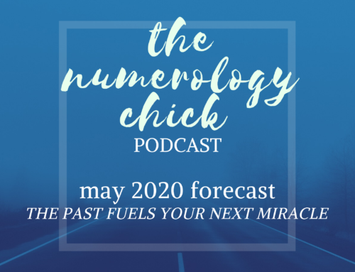 May 2020 Numerology Forecast: The Past Fuels Your Next Miracle