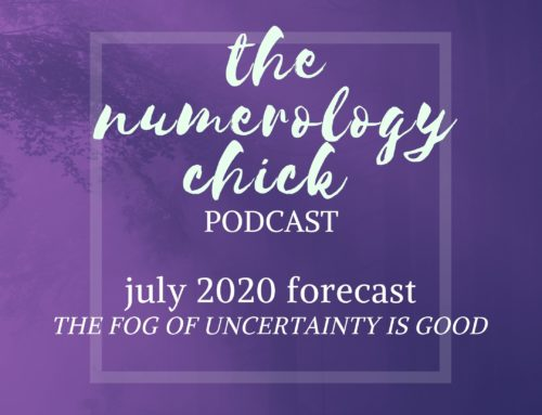 July 2020 Numerology Forecast: The Fog Of Uncertainty Is Good
