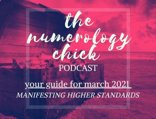 March 2021 Numerology Guide: Manifesting Higher Standards