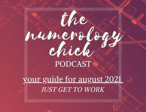 August's 2021 Numerology Guide: Just Get to Work